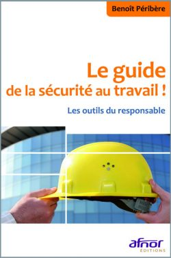 Couverture d'ouvrage: Le guide de la sécurité au travail