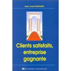 Couverture d'ouvrage: Clients satisfaits, entreprise gagnante