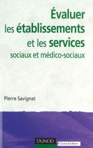 Couverture d'ouvrage: Évaluer les établissements et les services