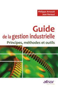 Couverture d'ouvrage: Guide de la gestion industrielle