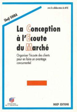 Couverture d'ouvrage: La Conception à l'Ecoute du Marché