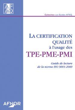 Couverture d'ouvrage: La certification qualité à l'usage des TPE-PME-PMI