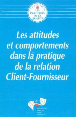 Couverture d'ouvrage: Les attitudes et comportements dans la pratique de la relation Client-Fournisseur
