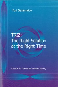 Couverture d'ouvrage: TRIZ : The Right Solution at the Right Time