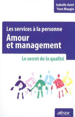 Couverture d'ouvrage: Les services à la personne : Amour et management