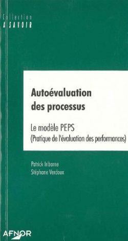 Autoévaluation des processus : le modèle PEPS (Pratique de l'évaluation des performances)
