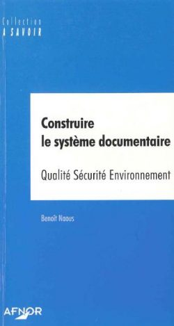 Construire le système documentaire Qualité, Sécurité, Environnement