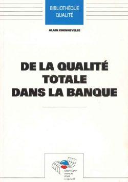 Couverture d'ouvrage: De la Qualité totale dans la banque