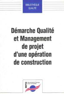 Couverture d'ouvrage: Démarche qualité et management de projet d'une opération de construction