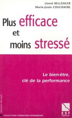 Plus efficace, moins stressé