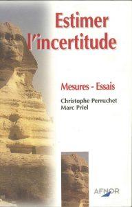 Couverture d'ouvrage: Estimer l'incertitude : Mesure – Essais