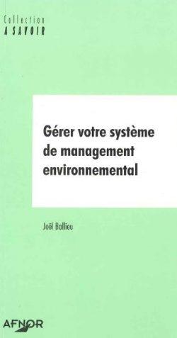 Couverture d'ouvrage: Gérer votre Système de Management Environnemental