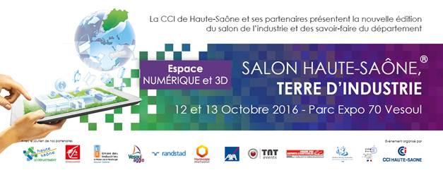 12/10 & 13/10/2016 : Évènement  Partenaire >>Salon Haute-Saône Terre d'industrie
