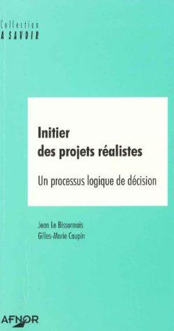 Initier des projets réalistes : un processus logique de décision