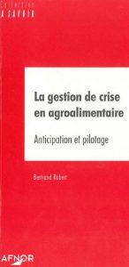 Couverture d'ouvrage: La gestion de crise en agroalimentaire