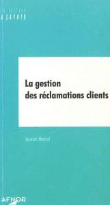 Couverture d'ouvrage: La gestion des réclamations clients