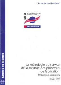 Couverture d'ouvrage: La métrologie au service de la maîtrise des processus de fabrication