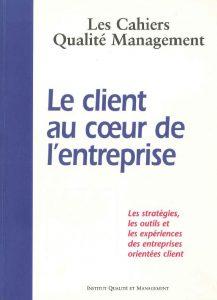 Couverture d'ouvrage: Le client au cœur de l'entreprise