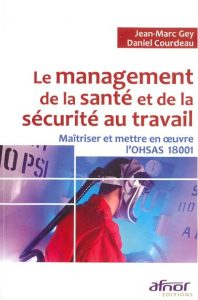 Couverture d'ouvrage: Le management de la santé et de la sécurité au travail
