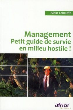Le management, petit guide de survie en milieu hostile