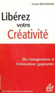 Couverture d'ouvrage: Libérez votre créativité