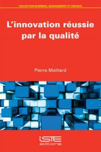 Couverture d'ouvrage: L'innovation réussie par la qualité