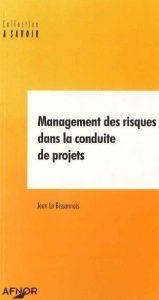 Couverture d'ouvrage: Management des risques dans la conduite de projets