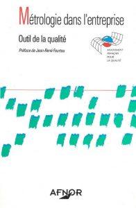 Couverture d'ouvrage: Métrologie dans l'entreprise : Outil de la qualité