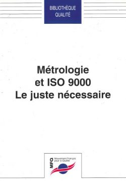Couverture d'ouvrage: Métrologie et ISO 9000 – Le juste nécessaire