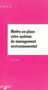Couverture d'ouvrage: Mettre en place votre système de management environnemental