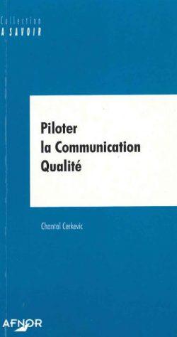 Couverture d'ouvrage: Piloter la Communication Qualité