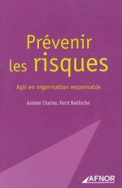 Prévenir les risques : Agir en organisation responsable