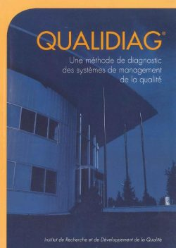 QUALIDIAG® Une méthode de diagnostic des systèmes de management de la qualité