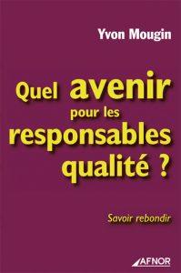 Couverture d'ouvrage: Quel avenir pour les responsables qualité ?