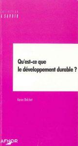 Couverture d'ouvrage: Qu'est-ce que le Développement Durable ?