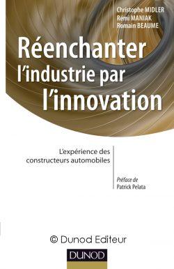 Couverture d'ouvrage: Réenchanter l'industrie par l'innovation
