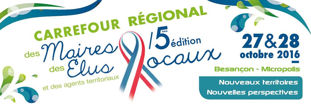 27 & 28/10/2016 : Évènement Partenaire>> Carrefour régional des Maires, des Élus locaux et des Agents Territoriaux