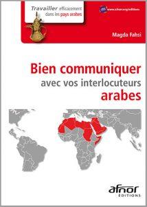 Couverture d'ouvrage: Bien communiquer avec vos interlocuteurs arabes