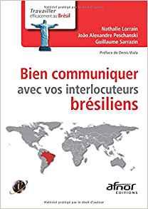 Couverture d'ouvrage: Bien communiquer avec vos interlocuteurs brésiliens