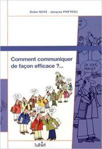 Couverture d'ouvrage: Comment communiquer de façon efficace ?