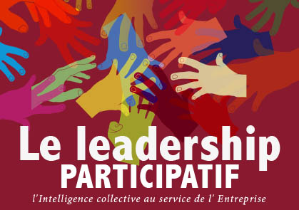 06/11/2018 : Le Leadership Participatif – L'intelligence collective au service de l'entreprise