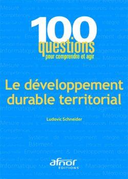 100 questions pour comprendre et agir le développement durable territorial