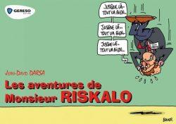 Les aventures de Monsieur RISKALO