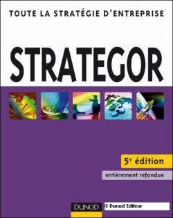 STRATEGOR Toute la stratégie d'entreprise