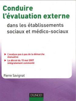 Conduire l'évaluation externe dans les établissements sociaux et médico-sociaux