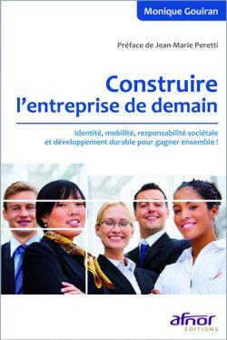 Construire l'entreprise de demain Identité, mobilité, responsabilité sociétale et développement durable pour gagner ensemble !
