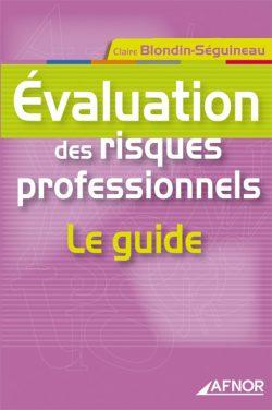 Évaluation des risques professionnels : Le guide
