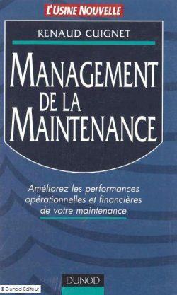 Management de la maintenance : Améliorez les performances opérationnelles et financières  de votre maintenance