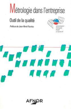 Métrologie dans l'entreprise : Outil de la qualité