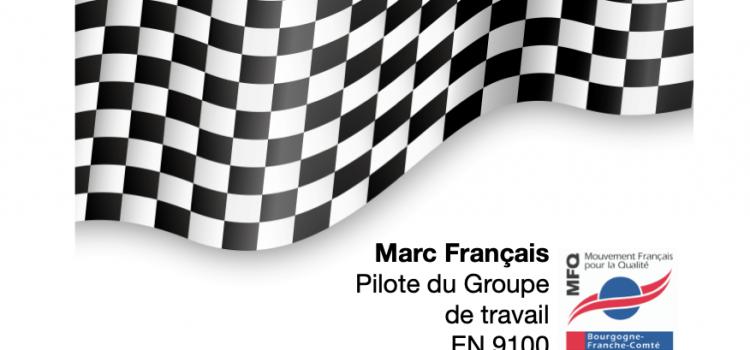 """Dans la série """"les pilotes restent dans la course"""" discussion avec Marc Français, pilote du premier groupe de travail """"grande Région"""" sur le thème EN 9100 (Aéronautique)"""